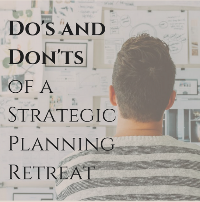Dos-and-Donts-of-a-Strategic-Planning-Retreat-767x772.png